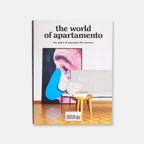 THE WORLD OF APARTAMENTO : TEN YEARS OF EVERYDAY LIFE INTERIORS (Hardcover)